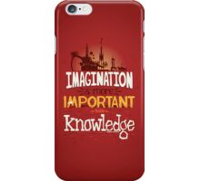 Imagination is more important than knowledge iPhone Case/Skin