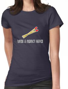 We're a perfect match Womens Fitted T-Shirt