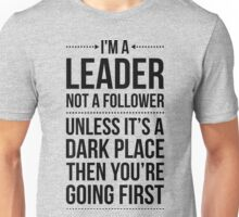 Leader / Dark Place Funny Quote Unisex T-Shirt