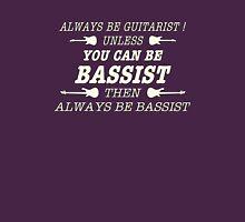 Always Be Guitarist Unisex T-Shirt