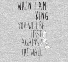 """""""When I am King, you will be first against the wall."""" Radiohead - Dark Kids Tee"""