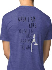 """When I am King, you will be first against the wall."" Radiohead - Dark Tri-blend T-Shirt"