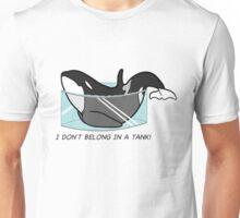 I Don't Belong In A Tank! Unisex T-Shirt