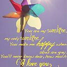 You are my sunshine by Tiffany De Leon