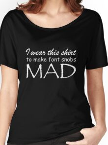 Font Snobs - White Text Women's Relaxed Fit T-Shirt
