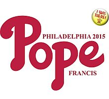 """Pope Phillies Logo Mash Up """"I Was There"""" Photographic Print"""