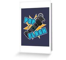 Pop Flash Greeting Card