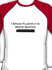 I Speak Fluently in Movie Quotes (Black) T-Shirt