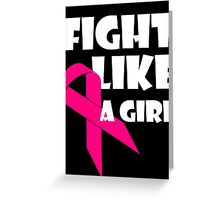 Fight Like A Girl Breast Cancer Awareness Greeting Card