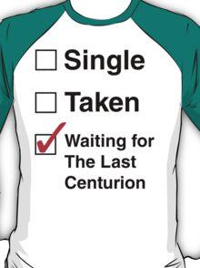 SINGLE TAKEN THE LAST CENTURION T-Shirt