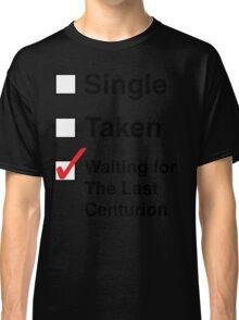 SINGLE TAKEN THE LAST CENTURION Classic T-Shirt