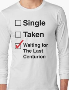 SINGLE TAKEN THE LAST CENTURION Long Sleeve T-Shirt