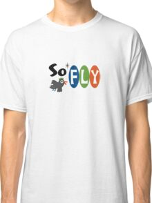 So Fly Classic T-Shirt