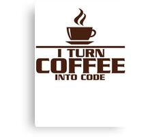 I turn coffee into Code Canvas Print