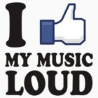 FB like 1 by i like my music LOUD