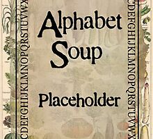 Alphabet Soup Placeholder by Bevlea Ross