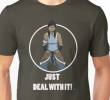 Just Deal With It Unisex T-Shirt