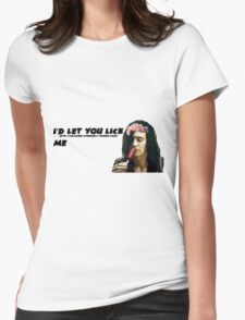 I'd Let You Lick Me Womens Fitted T-Shirt
