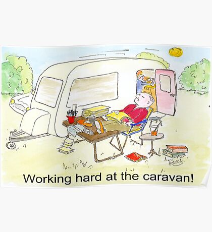 Working hard at the Caravan Poster