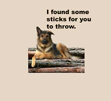 I found some sticks for you to throw. Unisex T-Shirt