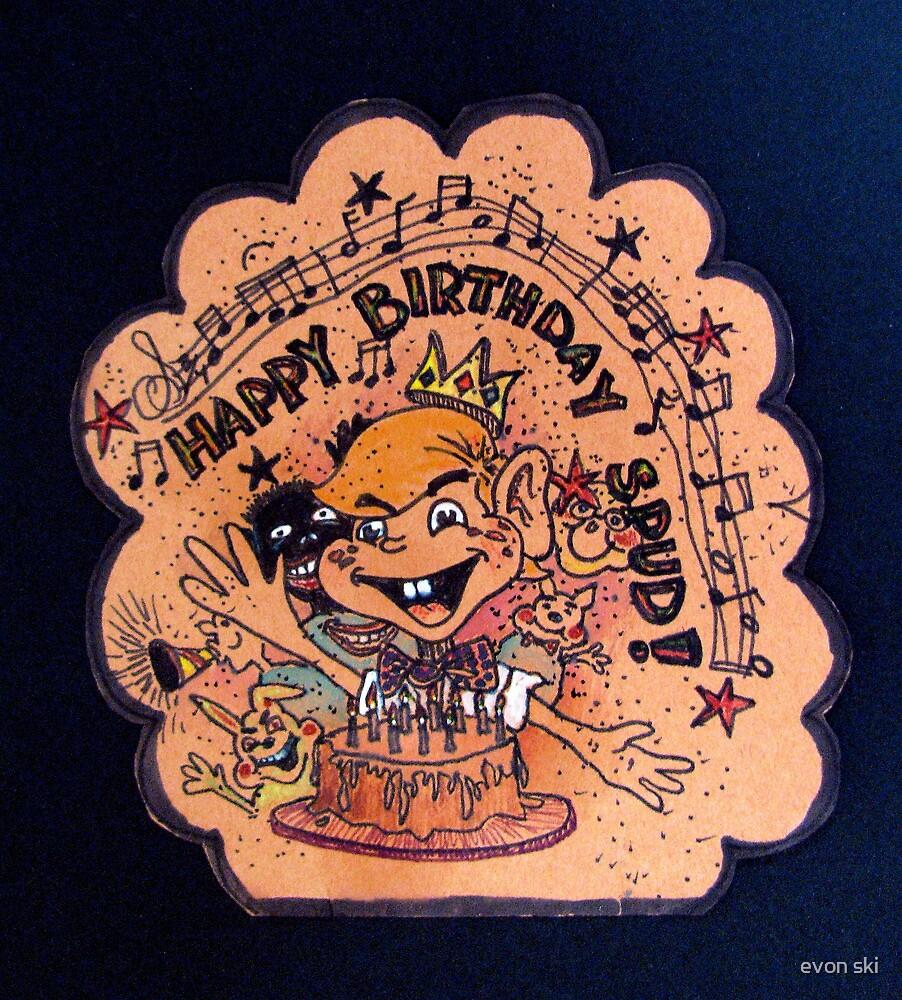 Happy Birthday Spud! by evon ski