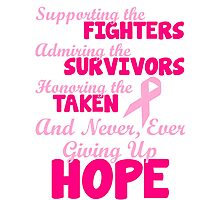 Supporting The Fighters Breast Cancer Awareness Photographic Print