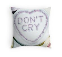 Don't cry Throw Pillow
