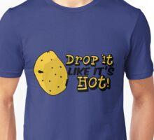 Drop it Like It's Hot! Unisex T-Shirt