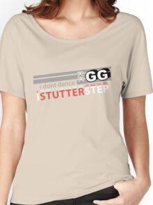 Starcraft 2: I don't Dance, I Stutter Step Women's Relaxed Fit T-Shirt