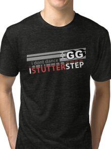 Starcraft 2: I don't Dance, I Stutter Step Tri-blend T-Shirt
