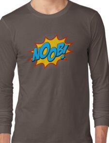 Noob ! Long Sleeve T-Shirt