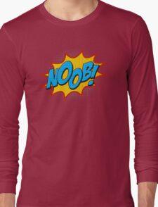 Noob ! Long Sleeve T-Shirt