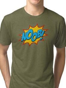 Noob ! Tri-blend T-Shirt