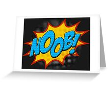 Noob ! Greeting Card