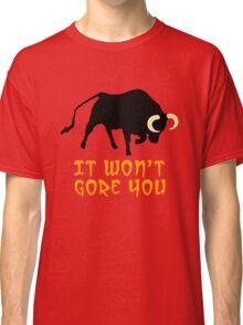 It Won't Gore You Classic T-Shirt