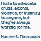 Hunter S. Thompson Qoute by Christina James