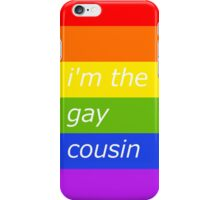 Everybody Has A Gay Cousin iPhone Case/Skin