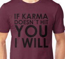 IF KARMA DOESN'T HIT YOU Unisex T-Shirt