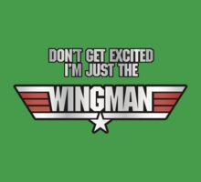 I'm Just the Wingman Kids Clothes