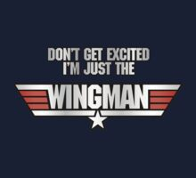 I'm Just the Wingman One Piece - Short Sleeve