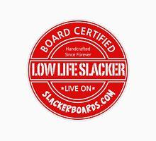 Low Life Slacker Unisex T-Shirt