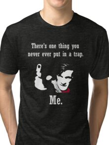 Never Put him in a Trap Tri-blend T-Shirt