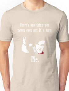 Never Put him in a Trap Unisex T-Shirt