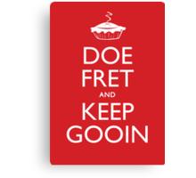Doe Fret and Keep Gooin Canvas Print