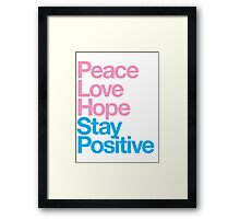 Peace Love Hope Stay Positive (pink/blue) Framed Print