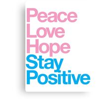 Peace Love Hope Stay Positive (pink/blue) Canvas Print