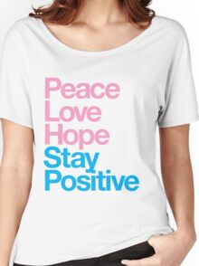 Peace Love Hope Stay Positive (pink/blue) Women's Relaxed Fit T-Shirt