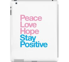Peace Love Hope Stay Positive (pink/blue) iPad Case/Skin