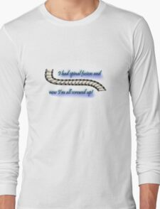 I'm all screwed up! Long Sleeve T-Shirt
