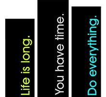 Life is Long 2 by Kellyanne